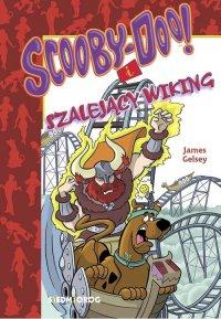 Scooby-Doo! I Szalejący Wiking - James Gelsey - ebook