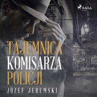 Tajemnica komisarza policji - Józef Jeremski - audiobook