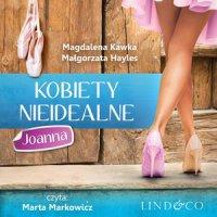 Kobiety nieidealne: Joanna. Tom 3 - Magdalena Kawka - audiobook