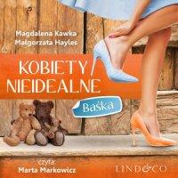 Kobiety nieidealne: Baśka. Tom 4 - Magdalena Kawka - audiobook