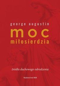 Moc miłosierdzia - George Augustin - ebook