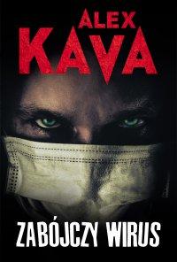 Zabójczy wirus - Alex Kava - ebook
