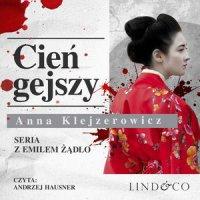 Cień gejszy. Seria z Emilem Żądło. Tom 2 - Anna Klejzerowicz - audiobook