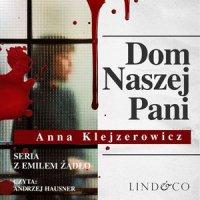 Dom Naszej Pani. Seria z Emilem Żądło. Tom 3 - Anna Klejzerowicz - audiobook