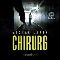 Chirurg - Michał Larek - audiobook