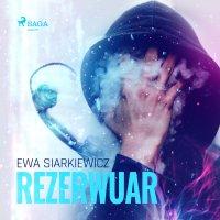 Rezerwuar - Ewa Siarkiewicz - audiobook