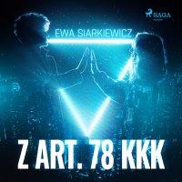 Z art. 78 KKK - Ewa Siarkiewicz - audiobook