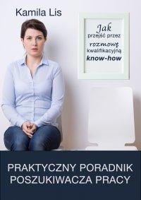 Jak przejść przez rozmowę kwalifikacyjną know-how - Kamila Lis - ebook