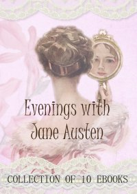 Evenings with Jane Austen. Collection of 10 ebooks - Jane Austen - ebook