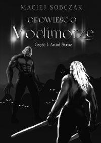 Opowieść o Vodimorze. Część I. Anioł Stróż - Maciej Sobczak - ebook