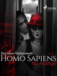 Homo sapiens 1: Na rozstaju - Stanisław Przybyszewski - ebook