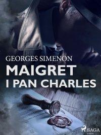 Maigret i pan Charles - Georges Simenon - ebook