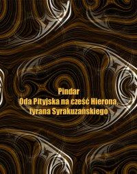 Oda Pityjska na cześć Hierona, tyrana Syrakuzańskiego - Pindar - ebook