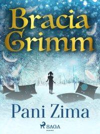 Pani Zima - Bracia Grimm - ebook