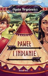 Paweł i Indianie - Agata Hryniewicz - ebook