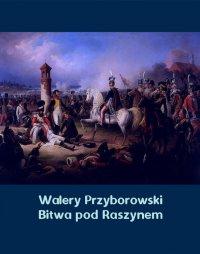 Bitwa pod Raszynem - Walery Przyborowski - ebook