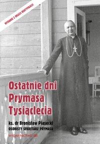 Ostatnie dni Prymasa Tysiąclecia - ks. Bronisław Piasecki - ebook