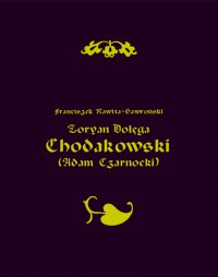 Zoryan Dołęga Chodakowski (Adam Czarnocki) - Franciszek Rawita-Gawroński - ebook