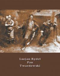 Pan Twardowski. Poemat w XVIII pieśniach - Lucjan Rydel - ebook