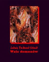 Walc demonów - Ludwig Ferdinand Schmid - ebook