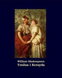 Troilus i Kresyda - William Shakespeare - ebook