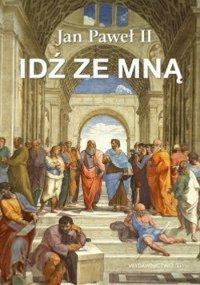Idź ze mną - Św. Jan Paweł II - ebook
