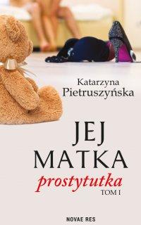 Jej matka prostytutka - Katarzyna Pietruszyńska - ebook