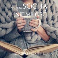 (Nie)miłość - Natasza Socha - audiobook