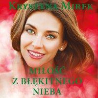 Miłość z błękitnego nieba - Krystyna Mirek - audiobook