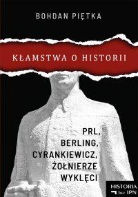 Kłamstwa o historii - Bohdan Piętka - ebook