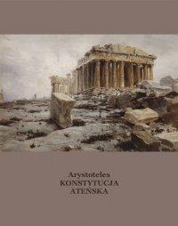 Konstytucja ateńska inaczej Ustrój polityczny Aten - Arystoteles - ebook