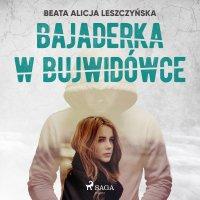 Bajaderka w Bujwidówce - Beata Alicja Leszczyńska - audiobook