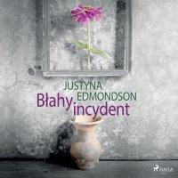 Błahy incydent - Justyna Edmondson - audiobook