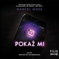 Pokaż mi - Marcel Moss - audiobook