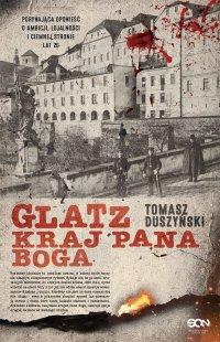 Glatz. Kraj Pana Boga - Tomasz Duszyński - ebook