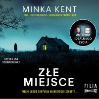 Złe miejsce - Minka Kent - audiobook