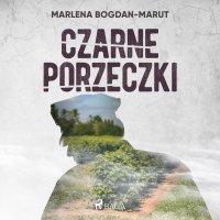 Czarne porzeczki - Marlena Bogdan-Marut - audiobook