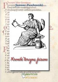 Kroniki tercyną pisane - Janusz Pawłowski - ebook