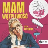 Mam wątpliwość - Aleksandra Radomska - audiobook