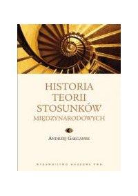 Historia teorii stosunków międzynarodowych - Andrzej Gałganek - ebook
