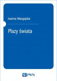 Płazy świata - Joanna Mazgajska - ebook