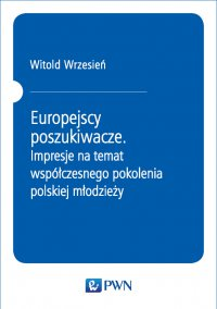 Europejscy poszukiwacze - Witold Wrzesień - ebook