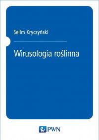 Wirusologia roślinna - Selim Kryczyński - ebook