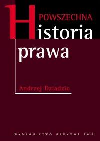 Powszechna historia prawa - Andrzej Dziadzio - ebook