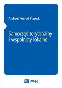 Samorząd terytorialny i wspólnoty lokalne - Andrzej Konrad Piasecki - ebook