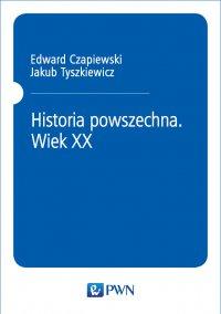 Historia powszechna. Wiek XX - Jakub Tyszkiewicz - ebook