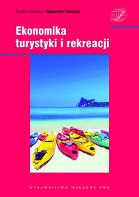 Ekonomika turystyki i rekreacji - Aleksander Panasiuk - ebook