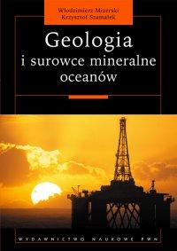 Geologia i surowce mineralne oceanów - Włodzimierz Mizerski - ebook
