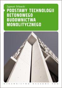 Podstawy technologii betonowego budownictwa monolitycznego - Zygmunt Orłowski - ebook