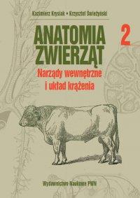 Anatomia zwierząt. Tom 2 - Kazimierz Krysiak - ebook